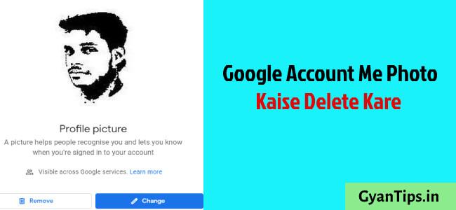 Google Account Me Photo Kaise Delete Kare - Gyan Tips